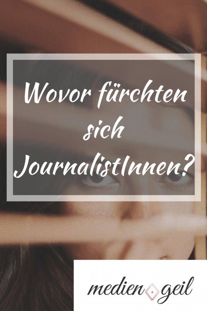 Wovor fürchten sich JournalistInnen?