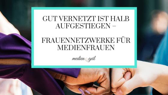 frauennetzwerke für medienfrauen blogbeitrag