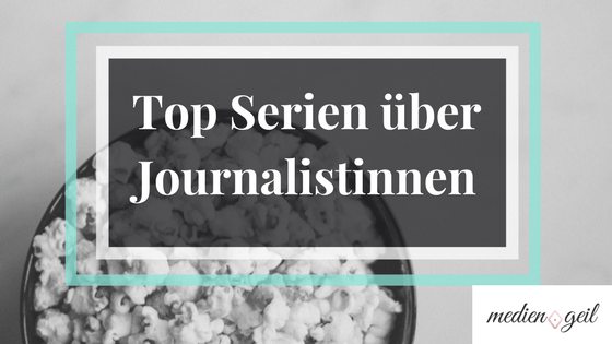 Serien über Journalistinnen Bingewatching
