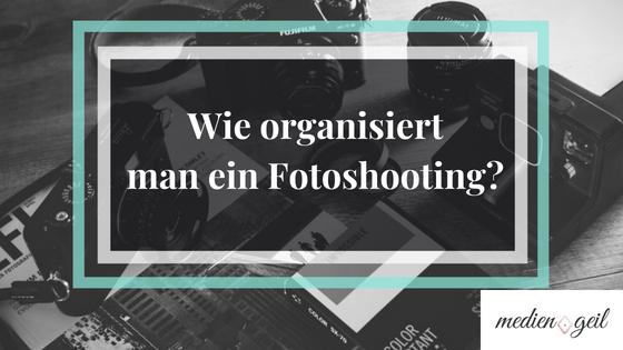 Wie organisiert man ein Fotoshooting?